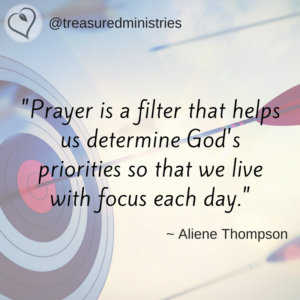 prayer-is-a-filter-that-helps-us-determine-gods-priorities-so-the-we-live-with-focus-each-day